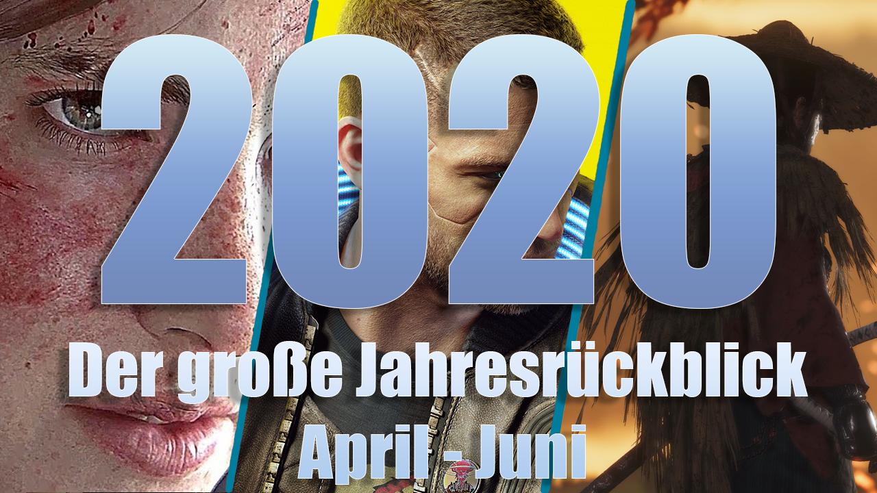 Der große Jahresrückblick 2020: Die wichtigsten Spiele von April bis Juni
