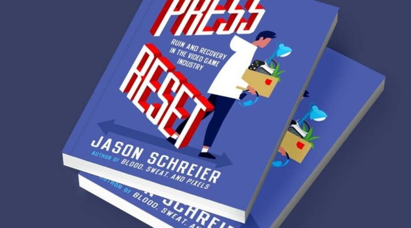 """Buchbesprechung zu Jason Schreiers neuem Buch """"Press Reset"""""""